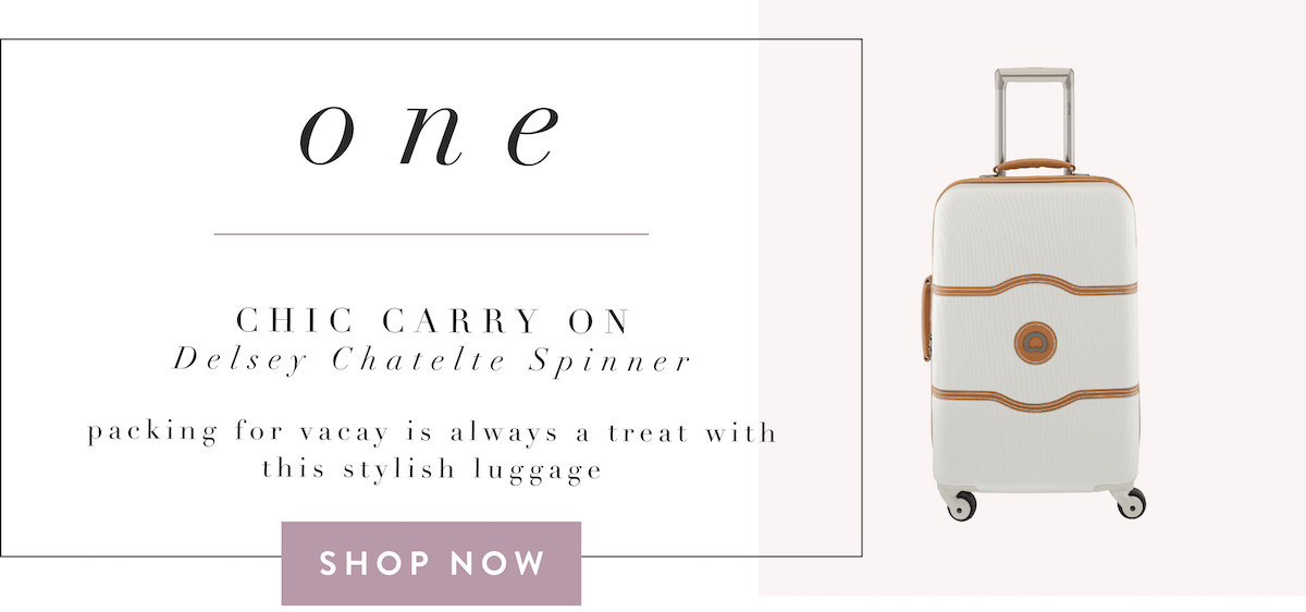 fashionaholic travel essentials - delsey chatelet carry on
